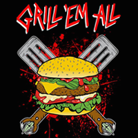 Grill Em All